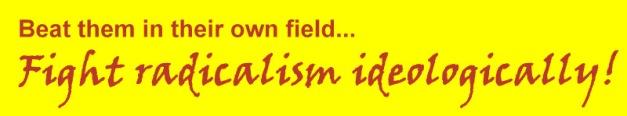 Fight radicalism ideologically Edited